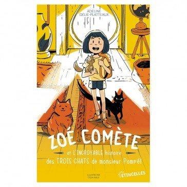 Zoé comète et l'incroyable histoire des trois chats de monsieur Pompeï - Gulfstream Éditeur