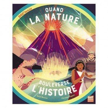 Quand la nature bouleverse l'histoire - Gulfstream Editeur